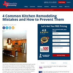 4 Common Kitchen Remodeling Mistakes and How to Prevent Them - Statewide Remodeling Blog