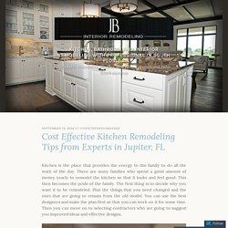 Cost Effective Kitchen Remodeling Tips from Experts in Jupiter, FL – Kitchen, Bathroom and Interior Remodeling with Professional in South Florida