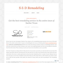 Get the best remodeling service in the entire town of Sachse Texas