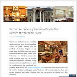 Kitchen Remodeling Services – Groom Your Kitchen at Affordable Rates