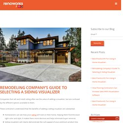 Remodeling Company's Guide To Selecting A Siding Visualizer