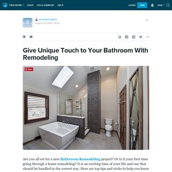 Give Unique Touch to Your Bathroom With Remodeling