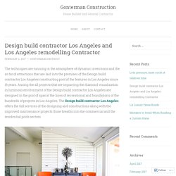 Design build contractor Los Angeles and Los Angeles remodelling Contractor