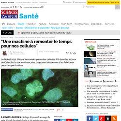 """""""Une machine à remonter le temps pour nos cellules"""" - 8 juillet 2013"""