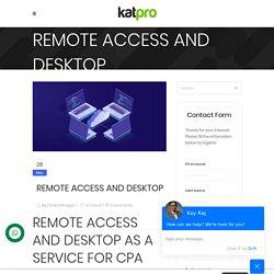 REMOTE ACCESS AND DESKTOP - Katpro