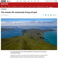 The remote UK community living off-grid