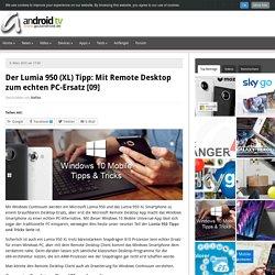 Der Lumia 950 (XL) Tipp: Mit Remote Desktop zum echten PC-Ersatz [09]