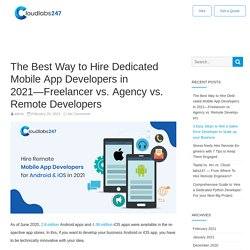 Hire Remote Mobile App Developers for Android & iOS in 2021