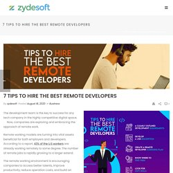 7 Tips to Hire The Best Remote Developers - ZydeSoft