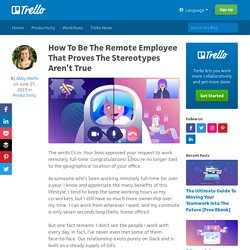 How To Be The Remote Employee That Proves The Stereotypes Aren't True