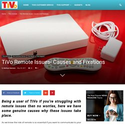 TiVo Remote Issues- Causes and Fixations