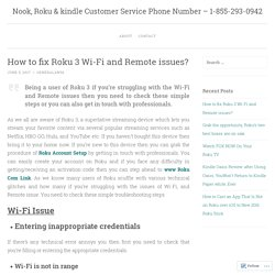 Nook, Roku & kindle Customer Service Phone Number – 1-855-293-0942