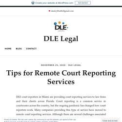 Tips for Remote Court Reporting Services - DLE Legal