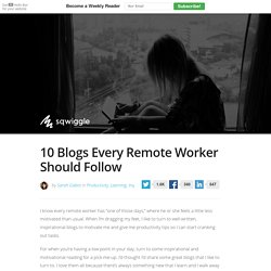 10 Blogs Every Remote Worker Should Follow