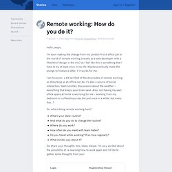 Remote working: How do you do it?