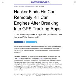 Hacker Can Monitor Cars And Kill Their Engines After Breaking Into GPS Tracking Apps