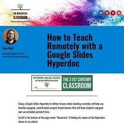 How to Teach Remotely with a Google Slides Hyperdoc