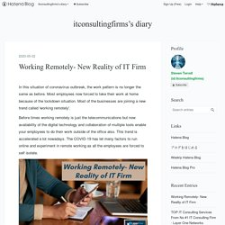 Working Remotely- New Reality of IT Firm - itconsultingfirms's diary