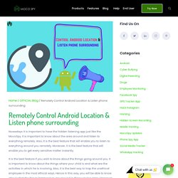 Remotely View Android Location & Listen Phone Surrounding