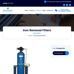 Iron Removal Filters @ +91 6380500600