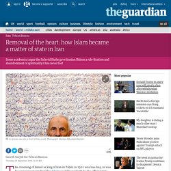 Removal of the heart: how Islam became a matter of state in Iran
