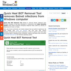 Quick Heal BOT Removal Tool removes Botnet infections from Windows computer