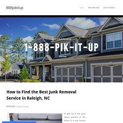 How to Find the Best Junk Removal Service in Raleigh, NC