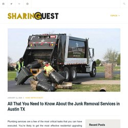 All That You Need to Know About the Junk Removal Services in Austin TX – Sharing Quest