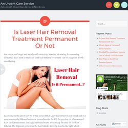 Is Laser Hair Removal Treatment Permanent Or Not
