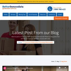 7 Common Pitfalls When Choosing A Removalist - Better Removalists Gold Coast