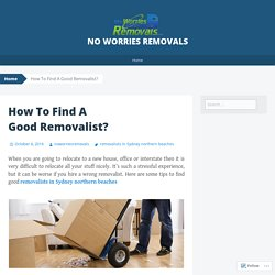 How To Find A Good Removalist?