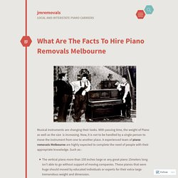 What Are The Facts To Hire Piano Removals Melbourne