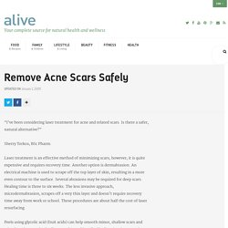 Remove Acne Scars Safely - Alive