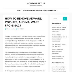 HOW TO REMOVE ADWARE, POP-UPS, AND MALWARE FROM MAC? - Norton Setup