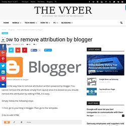 How to remove attribution by blogger - The Vyper