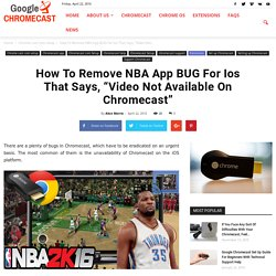 "How To Remove NBA App BUG For Ios That Says, ""Video Not Available On Chromecast"""