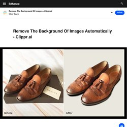 Remove The Background Of Images - Clippr.ai on Behance