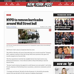 NYPD promised to remove the barricades surrounding the Wall Street bull by Monday