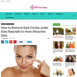 How To Remove Dark Circles Under Eyes Naturally