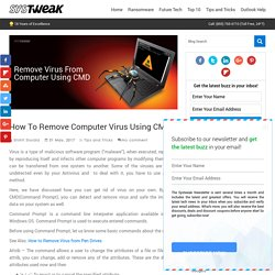 How To Remove Computer Virus Using CMD