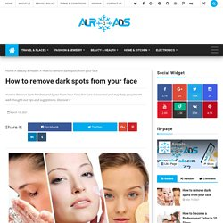 How to remove dark spots from your face - airGads