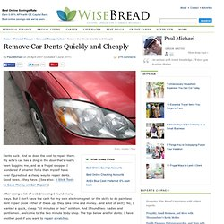 Remove Car Dents Quickly and Cheaply
