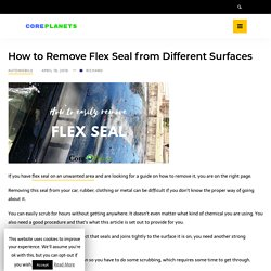 How to Remove Flex Seal from Different Surfaces (In Easy Steps)