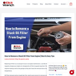 How to Remove a Stuck Oil Filter from Engine