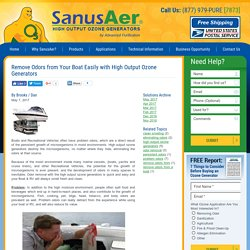 Remove Odors from Your Boat Easily with High Output Ozone Generators - SanusAer