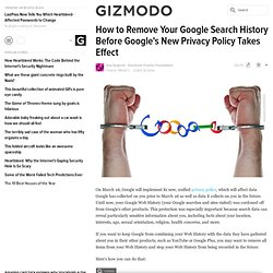 How to Remove Your Google Search History Before Google's New Privacy Policy Takes Effect