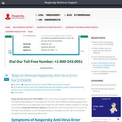 Steps to Remove Kaspersky Anti-Virus Error 0xC21D0400