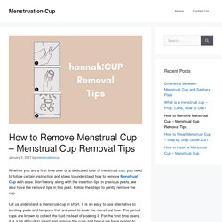 How to Remove Menstrual Cup - Menstrual Cup Removal Tips