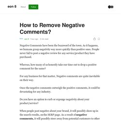 How to Remove Negative Comments?. Negative Comments have been the…