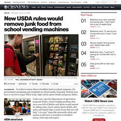 New USDA rules would remove junk food from school vending machines